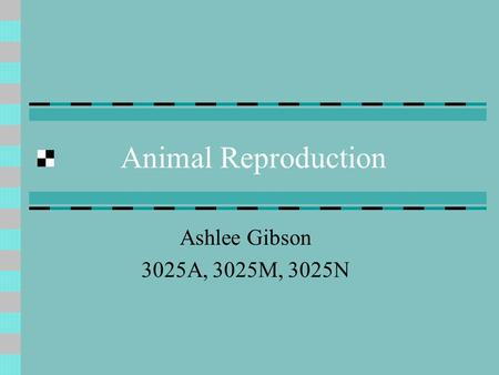 Animal Reproduction Ashlee Gibson 3025A, 3025M, 3025N.