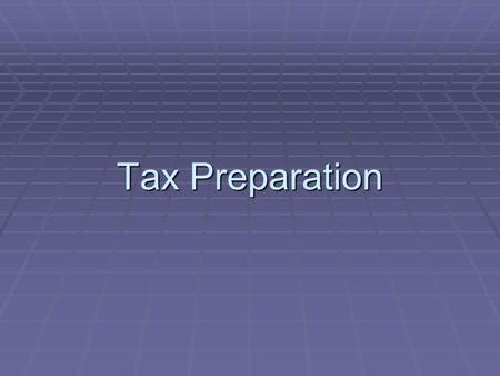 Tax Preparation. Federal Income Tax Structure  Federal and State income taxes are progressive tax  The higher your income, the greater percentage is.