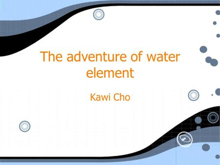 The adventure of water element Kawi Cho. Concept Document Genre: God/RTS Design Challenge: the depth of gameplay, when and how to increasing the challenge.