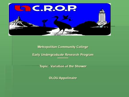 Metropolitan Community College Early Undergraduate Research Program ********* Topic: Variation of the Shower OLOU Appolinaire.
