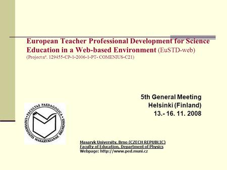 European Teacher Professional Development for Science Education in a Web-based Environment (EuSTD-web) (Project nº. 129455-CP-1-2006-1-PT- COMENIUS-C21)