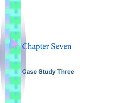 Chapter Seven Case Study Three. Company Three Background –SBU Distributor –manufactures some hardware Distribution Channel Customer base Survival ?