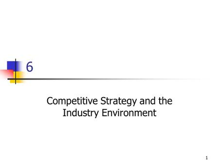 Competitive Strategy and the Industry Environment
