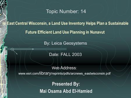 In East Central Wisconsin, a Land Use Inventory Helps Plan a Sustainable Future Efficient Land Use Planning in Nunavut Presented By: Mai Osama Abd El-Hamied.
