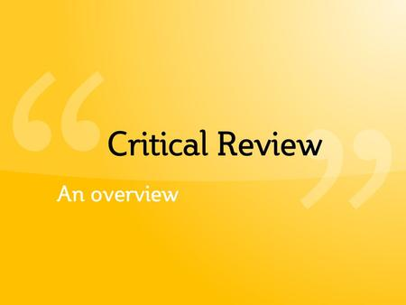 """ "" Critical Review An overview."