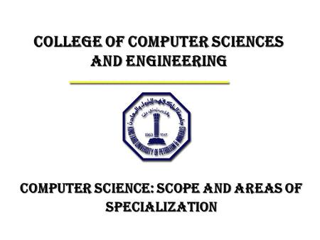 College of Computer Sciences and Engineering