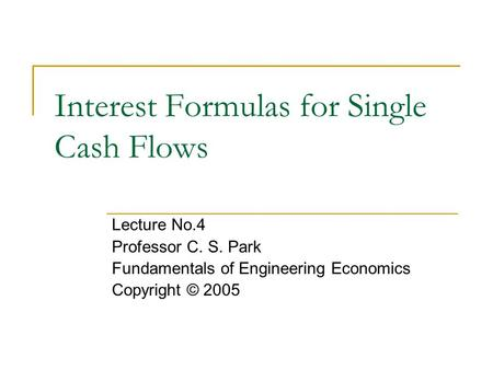 Interest Formulas for Single Cash Flows