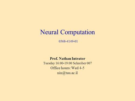 Neural Computation Prof. Nathan Intrator