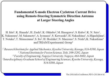 Fundamental X-mode Electron Cyclotron Current Drive using Remote-Steering Symmetric Direction Antenna at Larger Steering Angles H. Idei 1, K. Hanada 1,