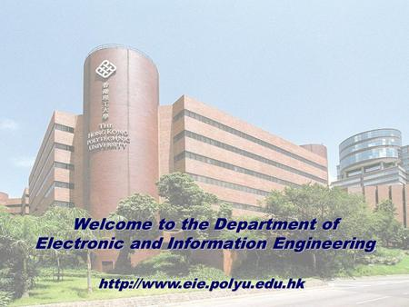 Welcome to the Department of Electronic and Information Engineering.