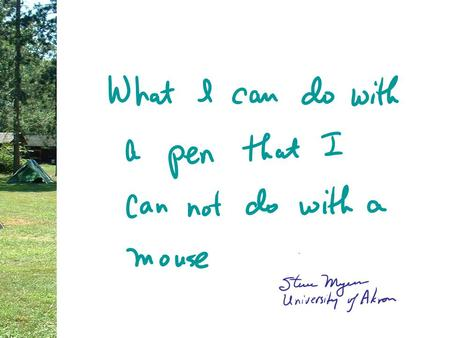 What I can do with a pen that I can not do with a mouse Steven C. Myers Department of Economics, The University of Akron