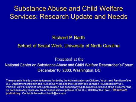 Substance Abuse and Child Welfare Services: Research Update and Needs Presented at the National Center on Substance Abuse and Child Welfare Researcher's.
