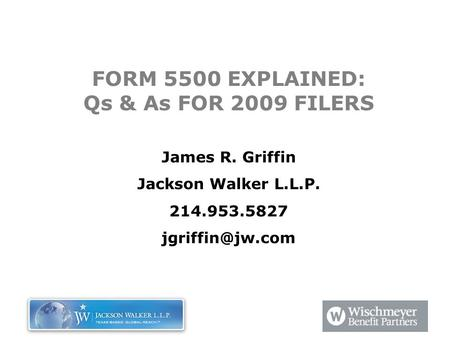 FORM 5500 EXPLAINED: Qs & As FOR 2009 FILERS