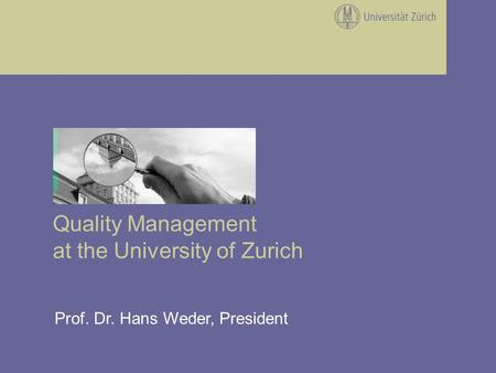 Prof. Dr. Hans Weder, President Quality Management at the University of Zurich.