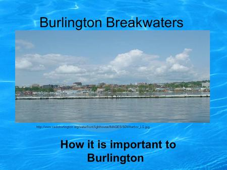 Burlington Breakwaters How it is important to Burlington