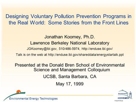 Environmental Energy Technologies energystartalk.ppt Designing Voluntary Pollution Prevention Programs in the Real World: Some Stories from the Front Lines.