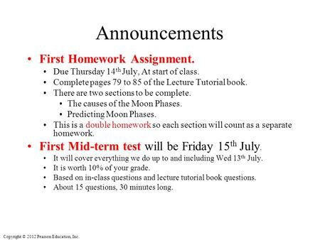 Announcements First Homework Assignment.