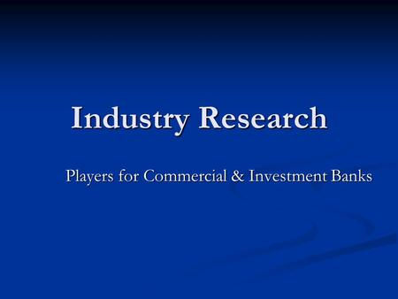 Industry Research Players for Commercial & Investment Banks.