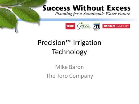 Precision™ Irrigation Technology Mike Baron The Toro Company.