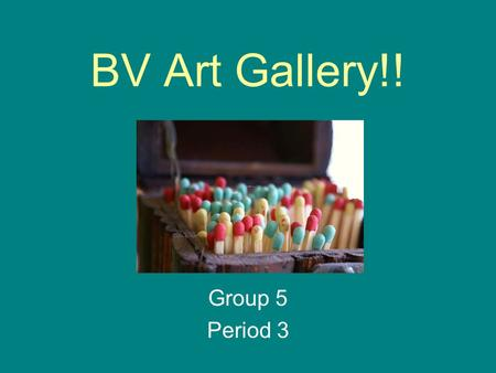 BV Art Gallery!! Group 5 Period 3. LINE The most basic element of art – continuous line made on a surface. The trees in the painting demonstrate line.