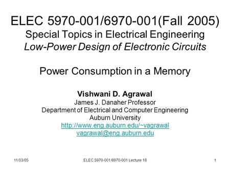 11/03/05ELEC 5970-001/6970-001 Lecture 181 ELEC 5970-001/6970-001(Fall 2005) Special Topics in Electrical Engineering Low-Power Design of Electronic Circuits.