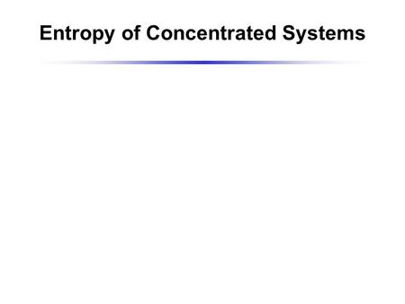 Entropy of Concentrated Systems. Story begins with a virus that killed tobacco plants Tobacco mosaic virus (TMV)