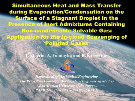 Simultaneous Heat and Mass Transfer during Evaporation/Condensation on the Surface of a Stagnant Droplet in the Presence of Inert Admixtures Containing.
