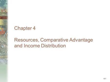 Chapter 4 Resources, Comparative Advantage and Income Distribution