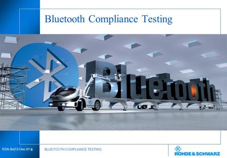 2 MAR | Re | 08/00 | 1 RSA-Be|13-Dec-01 | 1 BLUETOOTH COMPLIANCE TESTING Bluetooth Compliance Testing.