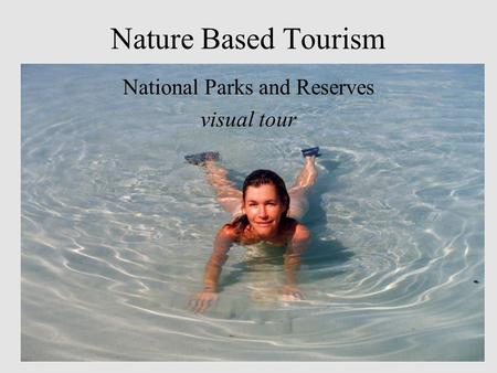 Nature Based Tourism National Parks and Reserves visual tour.