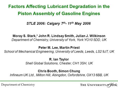 Moray S. Stark,* John R. Lindsay Smith, Julian J. Wilkinson Department of Chemistry, University of York, York YO10 5DD, UK Peter M. Lee, Martin Priest.
