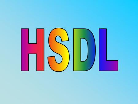 The Hierarchical Scan Description Language (HSDL) was developed by to complement BSDL.