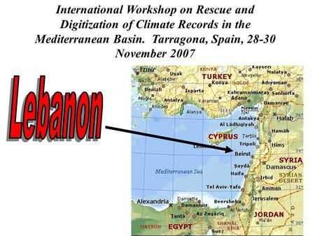 International Workshop on Rescue and Digitization of Climate Records in the Mediterranean Basin. Tarragona, Spain, 28-30 November 2007.