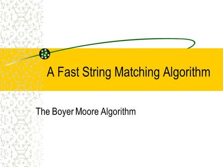 A Fast String Matching Algorithm The Boyer Moore Algorithm.