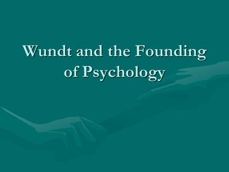 Wundt and the Founding of Psychology. Wundt's Teachers J. Müller: 1855 Wundt studied with him for a year in BerlinJ. Müller: 1855 Wundt studied with him.