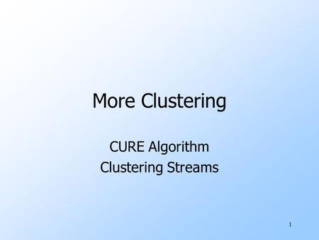CURE Algorithm Clustering Streams