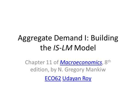Aggregate Demand I: Building the IS-LM Model