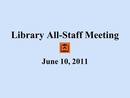 Library All-Staff Meeting June 10, 2011. Assoc. University Librarian for Technical Services Cataloging & Metadata Services Technical Services Department.