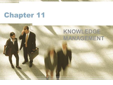 Chapter 11 KNOWLEDGE MANAGEMENT.