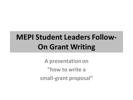 how to write a grant proposal for a small business The following tips will help you to write a winning grant proposal and other organizations that give grants to individuals or small businesses requires.