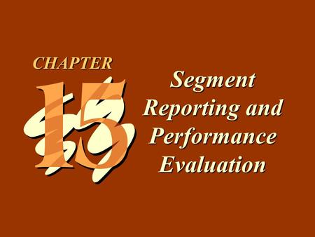 Segment Reporting and Performance Evaluation