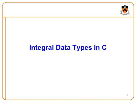1 Integral Data Types in C. 2 First lecture response sent out Lots of good questions Some questions will be punted to reading when appropriate 3 statements.
