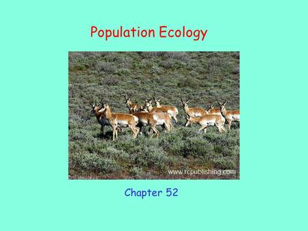 Population Ecology Chapter 52.