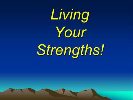 Living Your Strengths!.