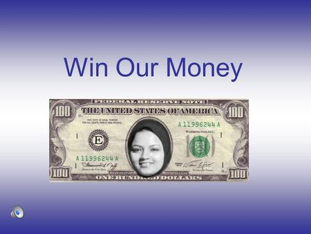 Win Our Money. For 100 Points What is the x and y intercept of 2x + 3y = 12 X-int = 6 ; y-int = 4.