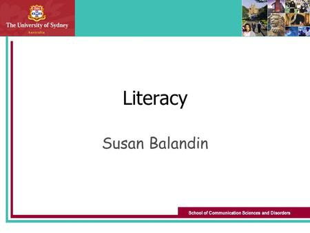 School of Communication Sciences and Disorders Literacy Susan Balandin.