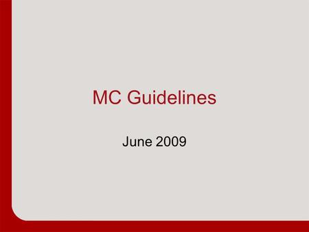 MC Guidelines June 2009. Role of the MC Ensure patients get to the right location –This means seeing patients!! –Help the ED provide excellent care to.