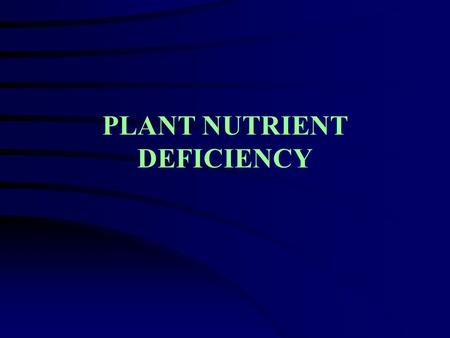 PLANT NUTRIENT DEFICIENCY