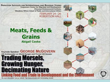 Meats, Feeds & Grains Abigail Cooke. Overview Meat consumption is growing worldwide –Pork and chicken consumption increasing worldwide –Beef consumption.