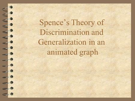 Spence's Theory of Discrimination and Generalization in an animated graph.